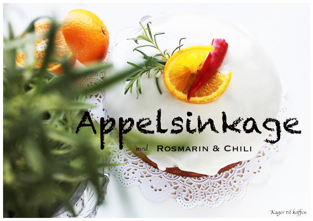 Appelsinkage med rosmarin og chili